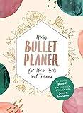 Mein Bullet-Planer für Ideen, Ziele und Träume: Das...
